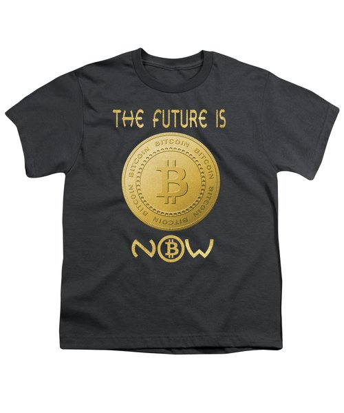 Youth T-Shirt featuring the digital art Bitcoin Symbol Logo The Future Is Now Quote Typography by Georgeta Blanaru