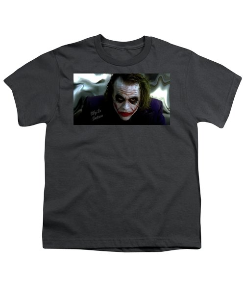 Heath Ledger Joker Why So Serious Youth T-Shirt by David Dehner
