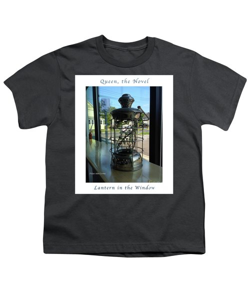 Image Included In Queen The Novel - Lantern In Window 19of74 Enhanced Poster Youth T-Shirt