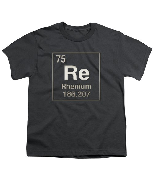 Periodic Table Of Elements - Rhenium - Re - On Rhenium Youth T-Shirt