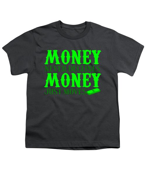 Money Just Moves Youth T-Shirt