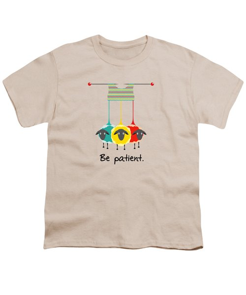 Be Patient Youth T-Shirt