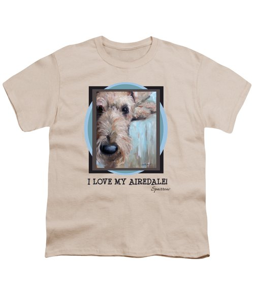 I Love My Airedale Youth T-Shirt