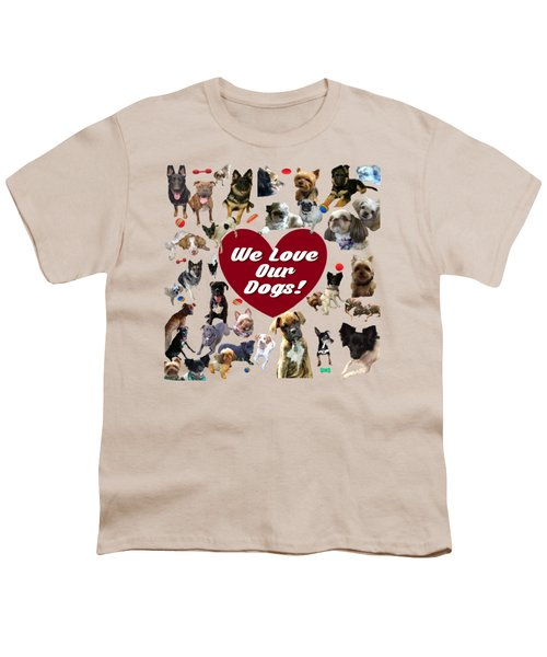 We Love Our Dogs - Exclusive Youth T-Shirt
