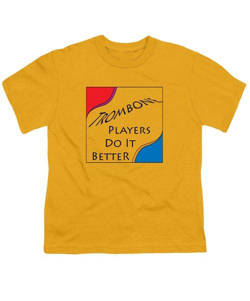 Trombone Players Do It Better 5650.02 Youth T-Shirt