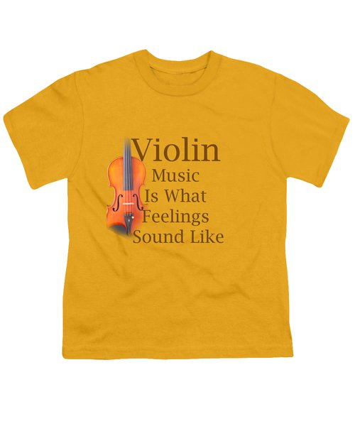 Violin Is What Feelings Sound Like 5588.02 Youth T-Shirt by M K  Miller