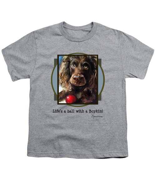 Life's A Ball With A Boykin Youth T-Shirt