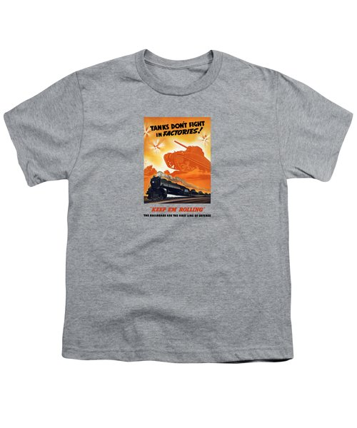 Tanks Don't Fight In Factories Youth T-Shirt by War Is Hell Store