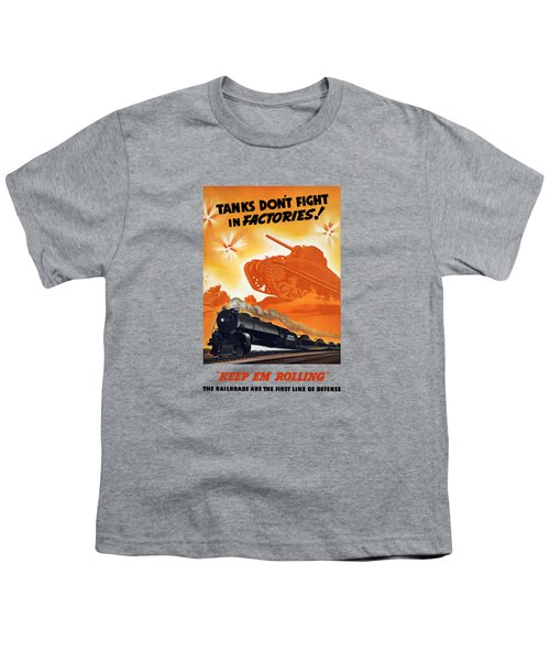 Tanks Don't Fight In Factories Youth T-Shirt
