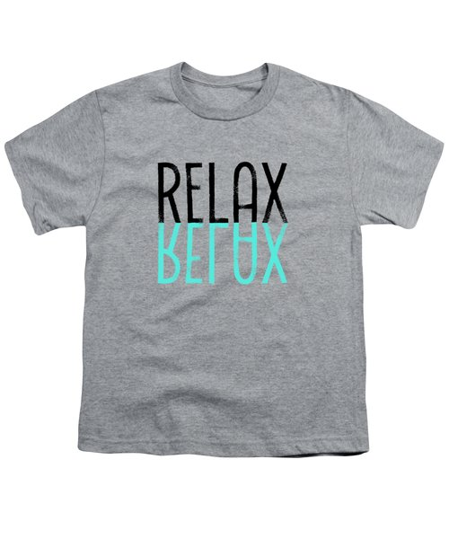 Text Art Relax - Cyan Youth T-Shirt by Melanie Viola