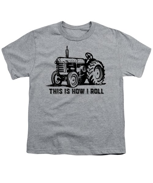 This Is How I Roll Tee Youth T-Shirt by Edward Fielding