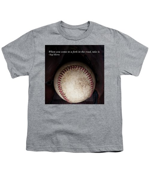 Yogi Berra Quote Youth T-Shirt by David Patterson