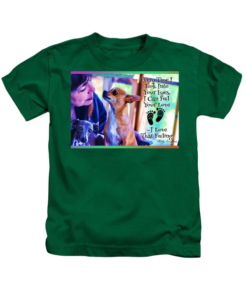 Every Time I Look Into Your Eyes Kids T-Shirt