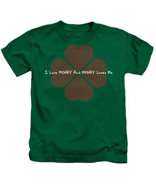 I Love Money And Money Loves Me Kids T-Shirt