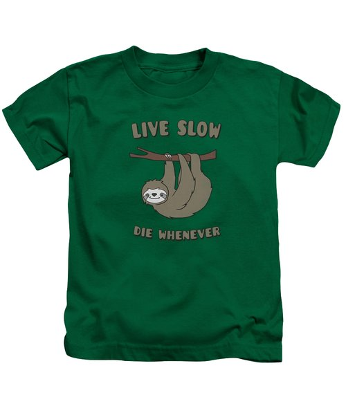 Funny And Cute Sloth Live Slow Die Whenever Cool Statement  Kids T-Shirt