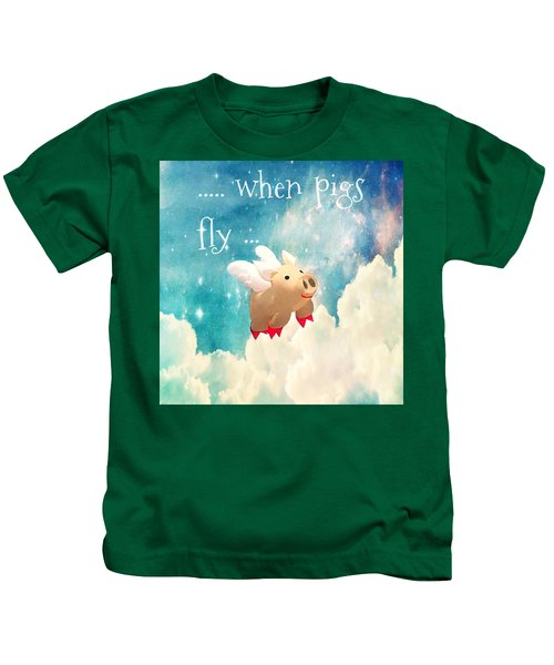 When Pigs Fly Kids T-Shirt