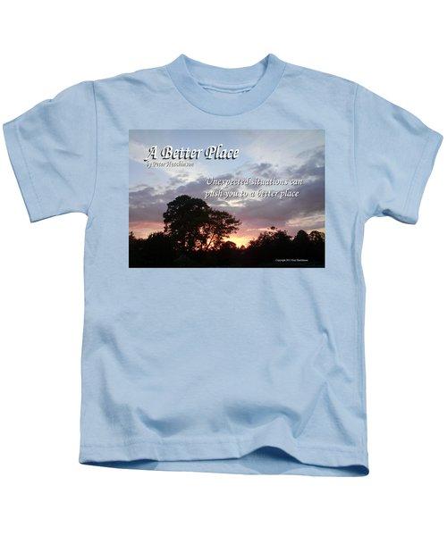A Better Place Kids T-Shirt