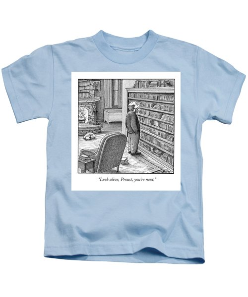 Look Alive, Proust, You're Next Kids T-Shirt
