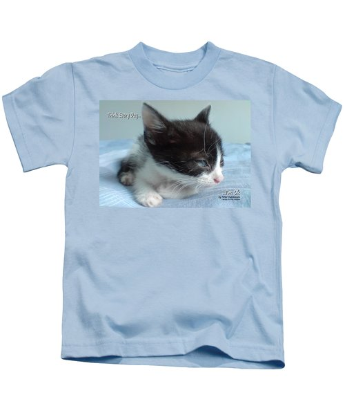 Think Every Day I'm Ok Kids T-Shirt