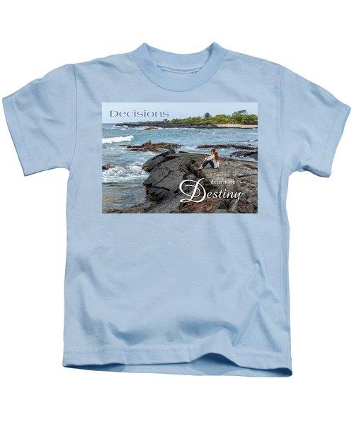 Decisions Determine Destiny Kids T-Shirt