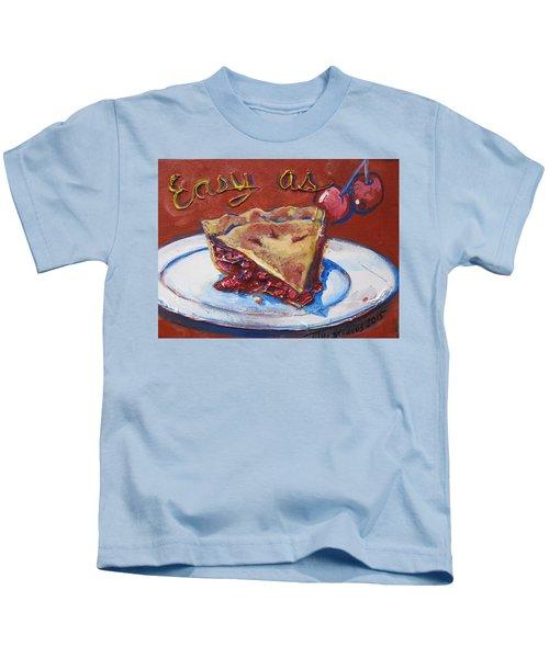 Easy As Pie Kids T-Shirt