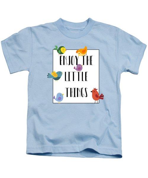 Enjoy The Little Things Kids T-Shirt