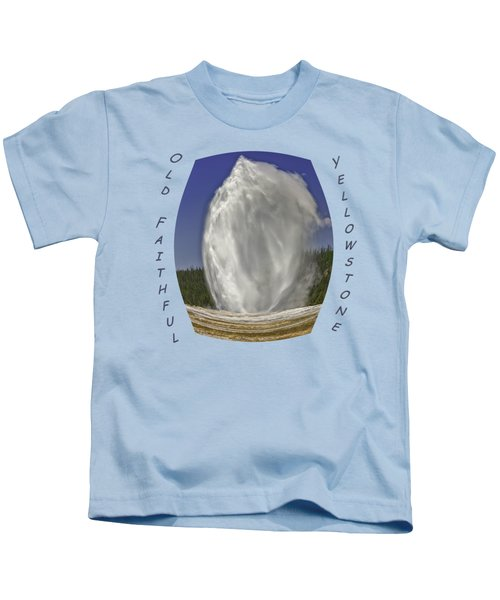 Fisheye Look At Old Faithful Kids T-Shirt