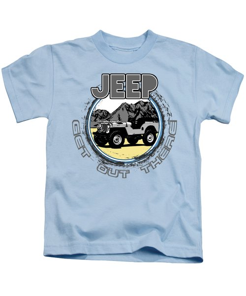 Get Out There In A Jeep Kids T-Shirt