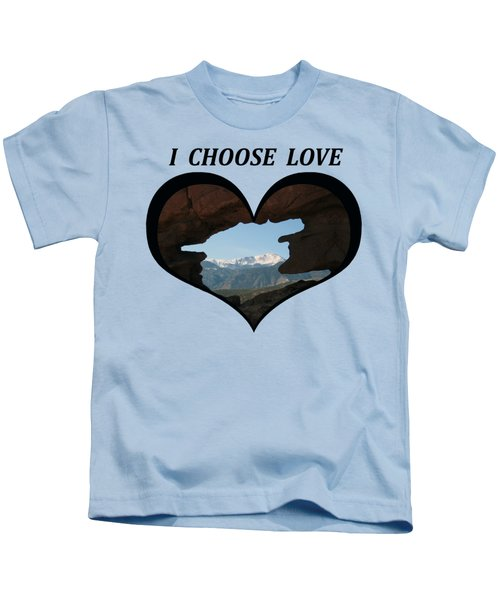I Choose Love With Pikes Peak Viewed Through A Keyhole In A Heart Kids T-Shirt