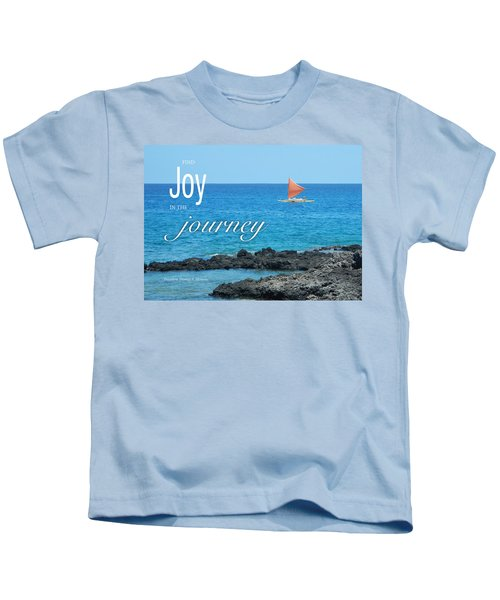 Joy In The Journey Kids T-Shirt