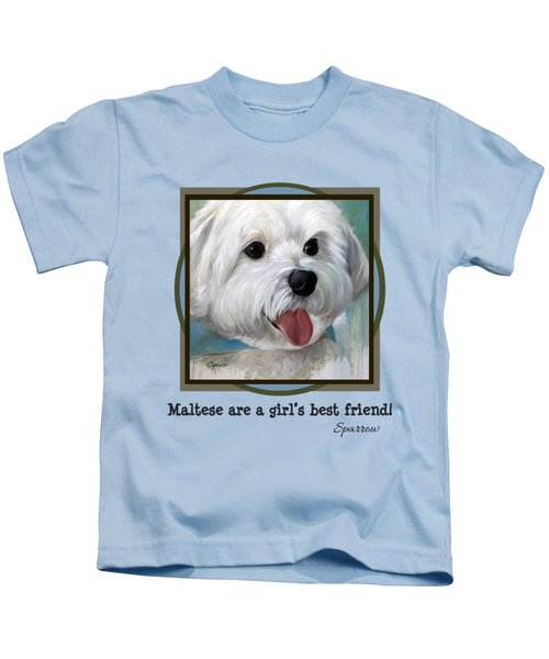 Maltese Are A Girl's Best Friend Kids T-Shirt