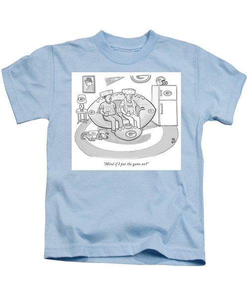 Mind If I Put The Game On Kids T-Shirt