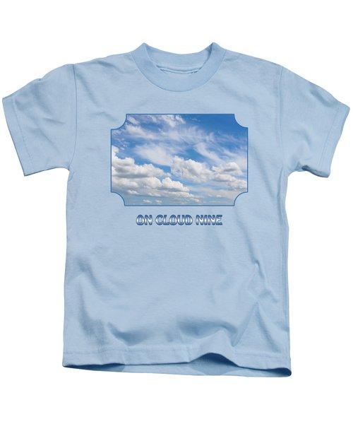 On Cloud Nine - Blue Kids T-Shirt