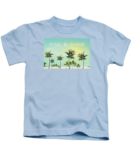 Rise And  Shine Kids T-Shirt