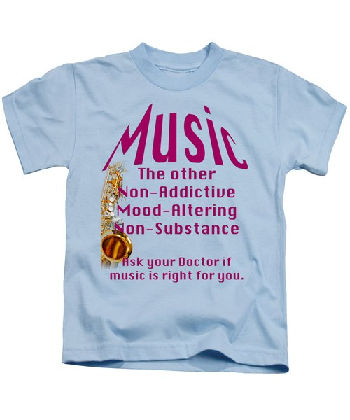 Saxophone Music Is Right For You 5494.02 Kids T-Shirt