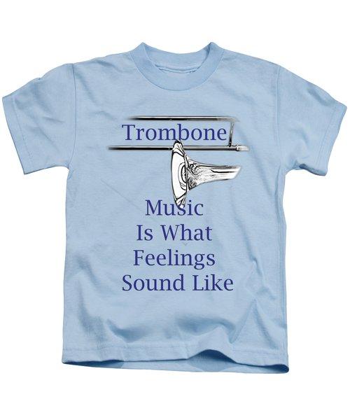 Trombone Is What Feelings Sound Like 5584.02 Kids T-Shirt by M K  Miller