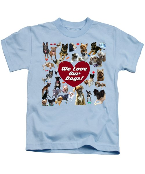 We Love Our Dogs - Exclusive Kids T-Shirt