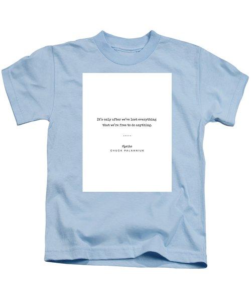 Chuck Palahniuk Quote 02 - Fight Club - Minimal, Modern, Classy, Sophisticated Art Prints Kids T-Shirt