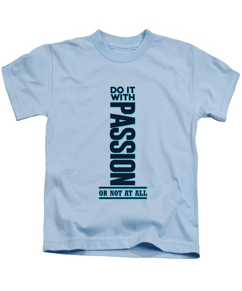 Do It With Passion 2 - Motivational, Inspirational Quotes - Minimal Typography Poster Kids T-Shirt