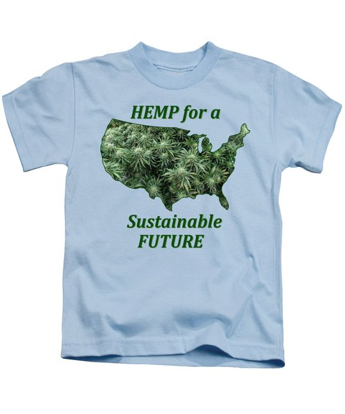 Hemp For A Sustainable Future Kids T-Shirt