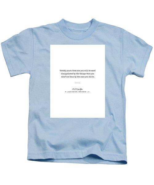 H Jackson Brown Jr Quote 01 - Typewriter Quote - Minimal, Modern, Classy, Sophisticated Art Prints Kids T-Shirt