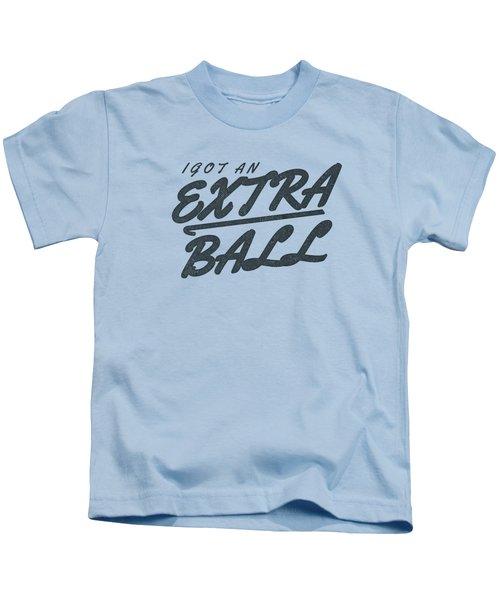 I Got An Extra Ball Kids T-Shirt