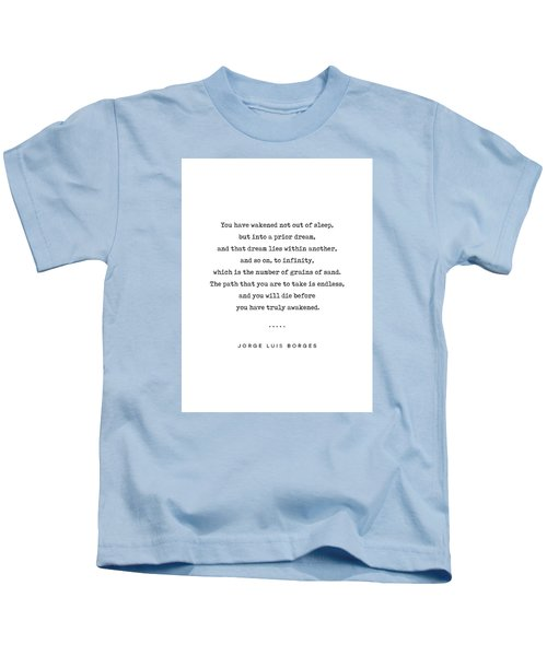 Jorge Luis Borges Quote 01 - Typewriter Quote - Minimal, Modern, Classy, Sophisticated Art Prints Kids T-Shirt