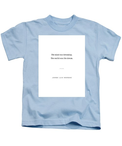 Jorge Luis Borges Quote 02 - Typewriter Quote - Minimal, Modern, Classy, Sophisticated Art Prints Kids T-Shirt