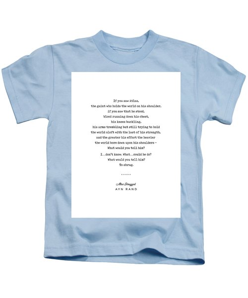 Minimal Ayn Rand Quote 02- Atlas Shrugged - Modern, Classy, Sophisticated Art Prints For Interiors Kids T-Shirt