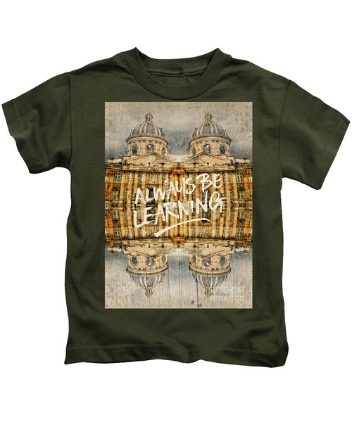 Always Be Learning Institut De France Paris Architecture Kids T-Shirt