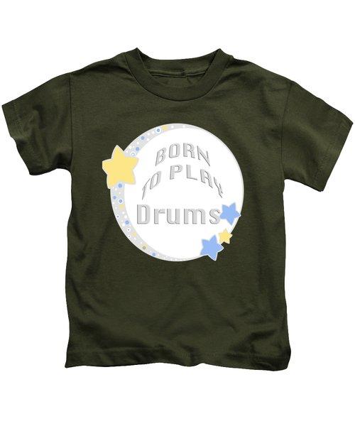 Drum Born To Play Drum 5673.02 Kids T-Shirt