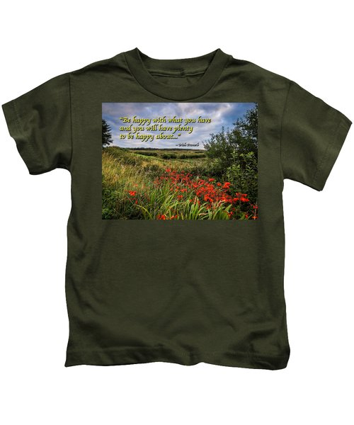 Kids T-Shirt featuring the photograph Irish Proverb - Be Happy With What You Have... by James Truett
