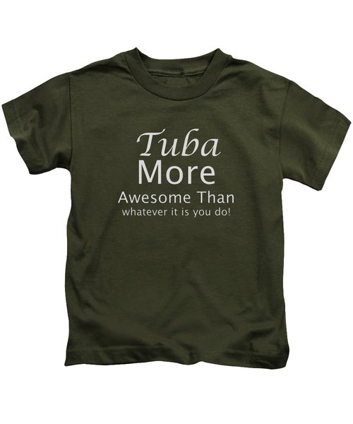Tubas More Awesome Than You 5562.02 Kids T-Shirt