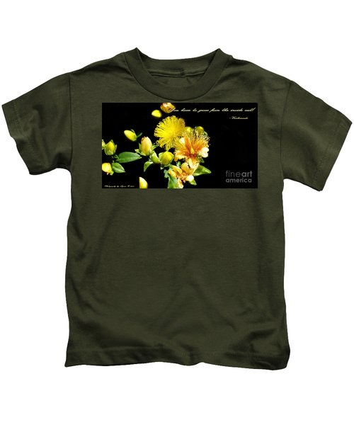 You Have To Grow Kids T-Shirt